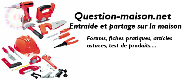 Question-maison.net : maison et bricolage